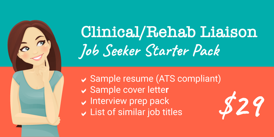 Rehab Liaison Job Seeker Starter Pack: Resume, Cover letter, Interview Prep