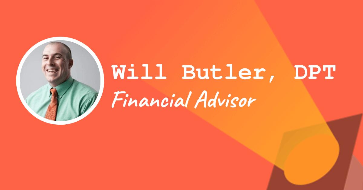 will butler financial advisor spotlight will butler financial advisor the non clinical pt