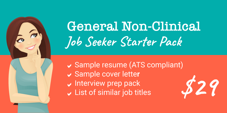 General Non-Clinical Job Seeker Starter Pack With Resumes, Cover Letter, and Interview Prep Information