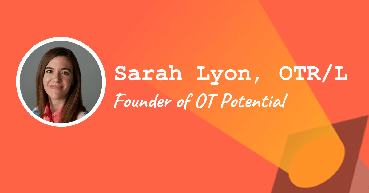 Sarah Lyon - Founder of OT Potential