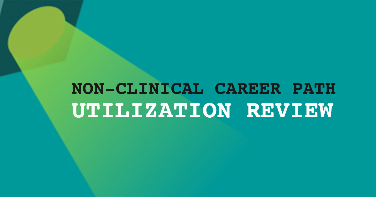 Utilization Review Careers - How to Get Started | The Non