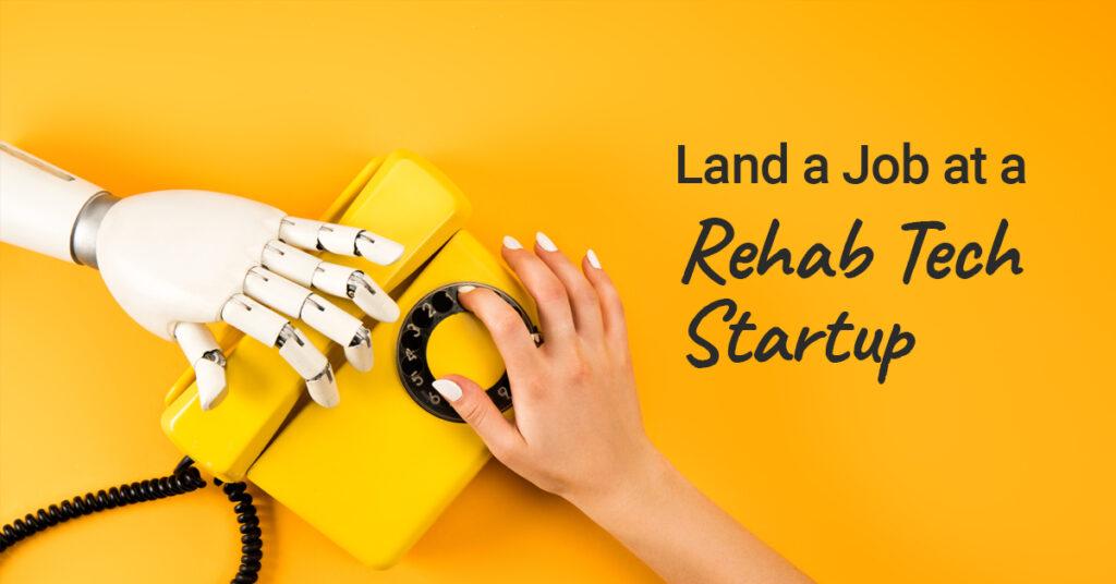 rehab tech startup jobs