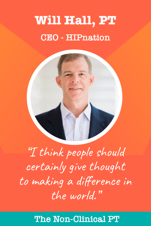 Quote by Will Hall, PT, DPT, OCS - CEO of HIPnation