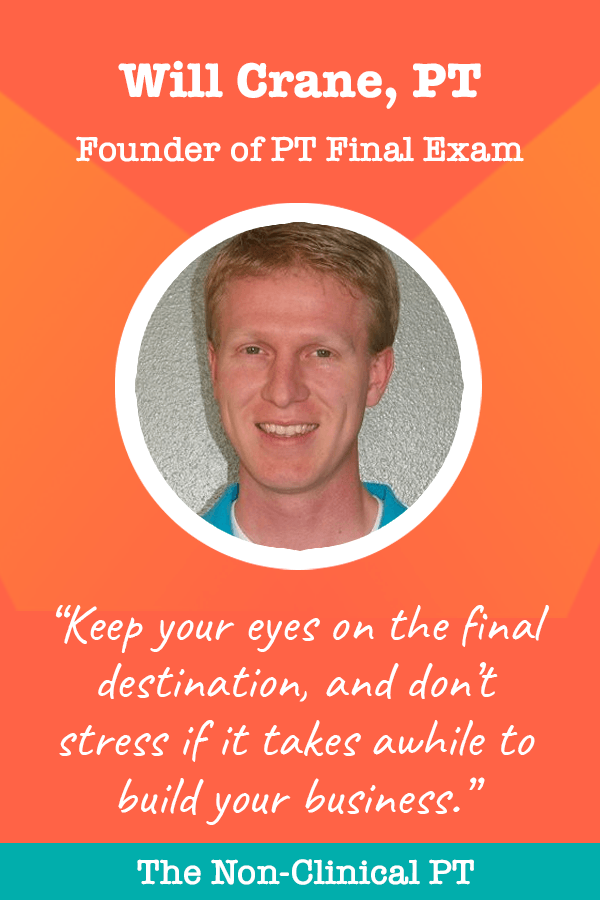 Quote by Will Crane: PT Final Exam founder