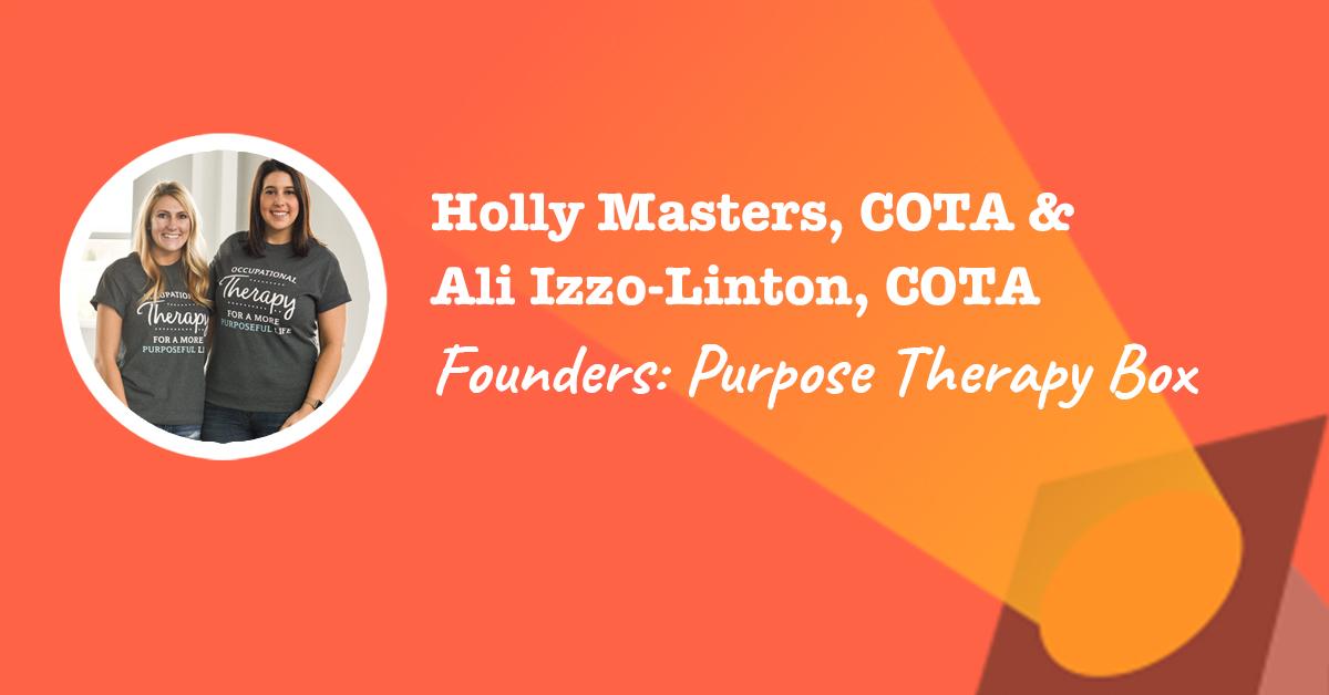 Purpose Therapy Box Creators: Holly and Ali