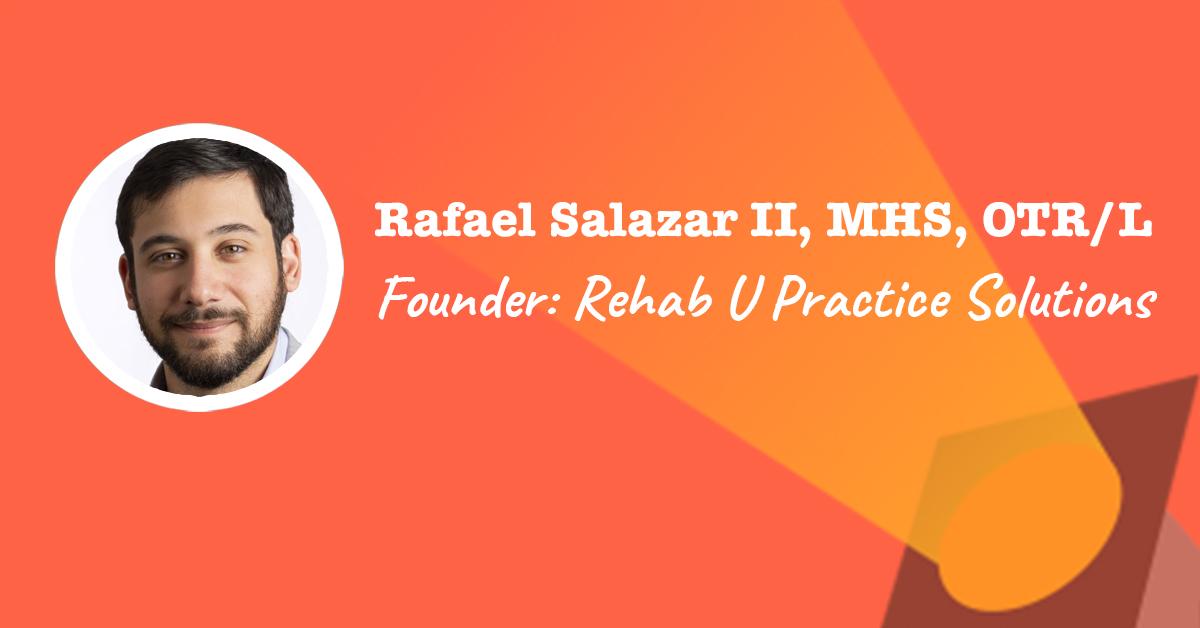 Rehab U Practice Solutions Founder: Rafi Salazar