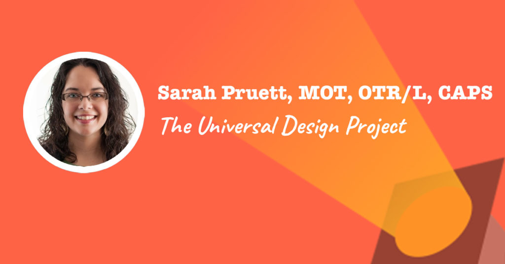 The Universal Design Project Founder: Sarah Pruett