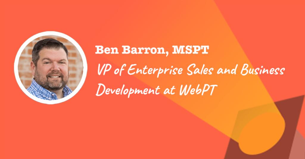 Ben Barron is Vice President of Enterprise Sales at WebPT