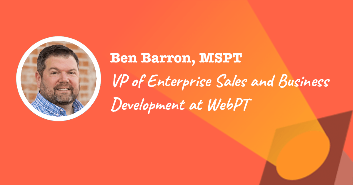 Ben Barron is Vice President of Enterprise Sales at WebPT