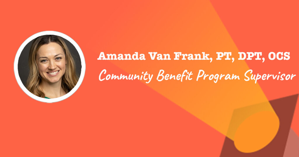 Amanda Van Frank is a Community Benefit Program Supervisor