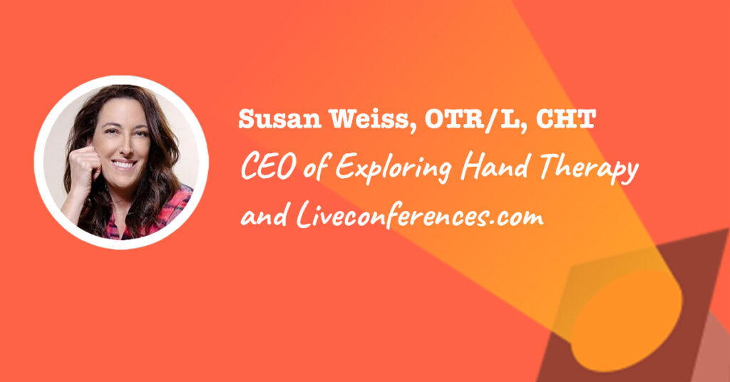 Exploring Hand Therapy Founder Susan Weiss, OT, CHT
