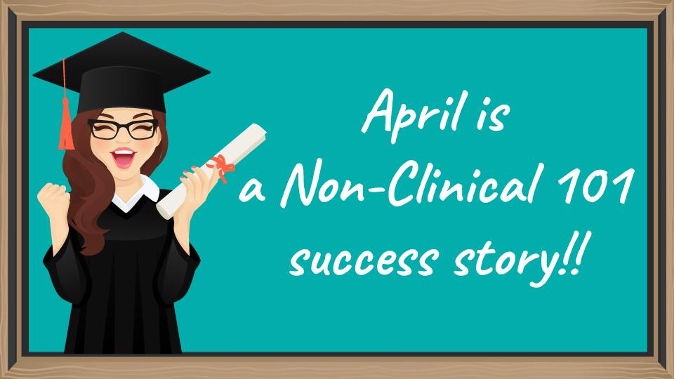 April Hoffman Non-Clinical 101 success story