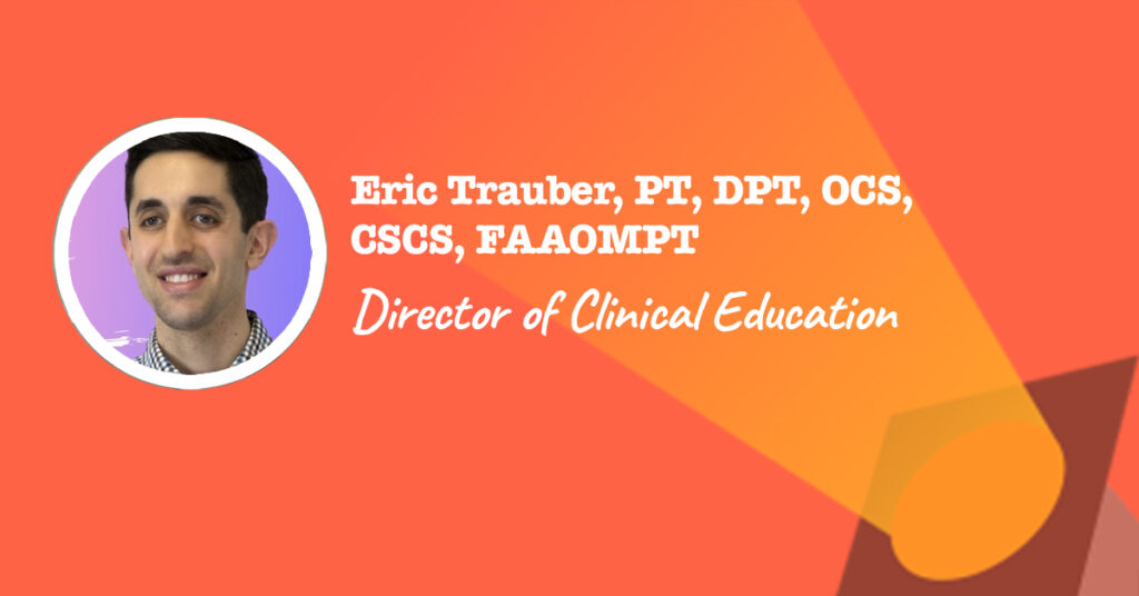 Director of Clinical Education at Fabrication Enterprises: Eric Trauber