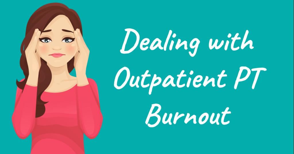 Dealing with outpatient PT burnout image
