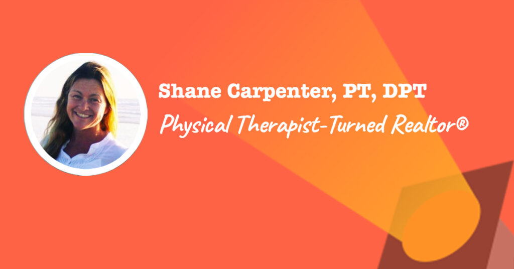 Shane Carpenter is a Physical Therapist-Turned Realtor