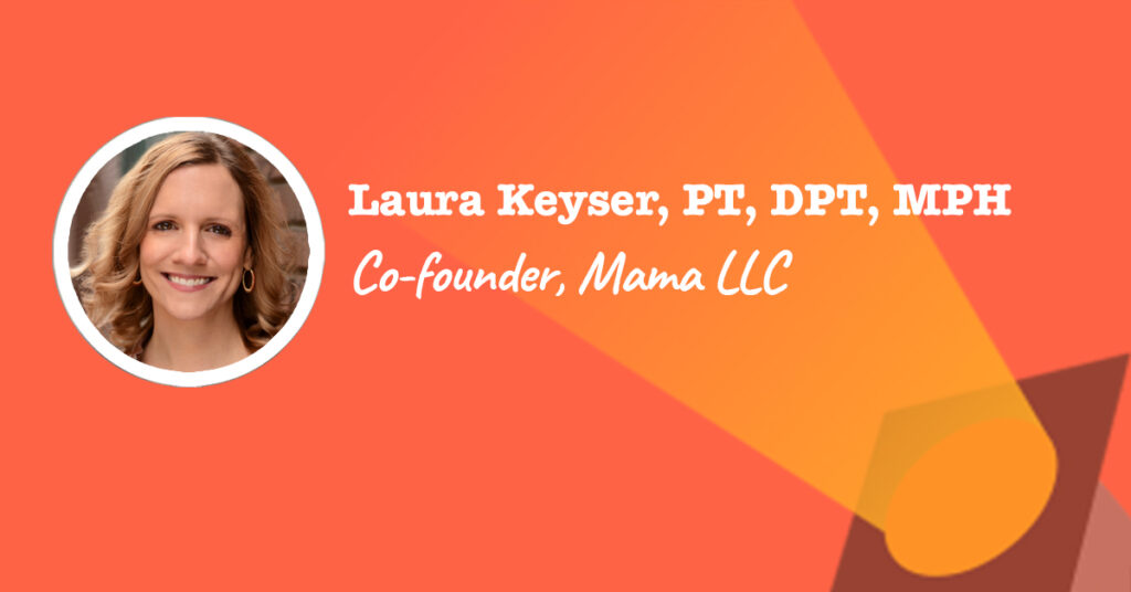 laura keyser is co-founder of mama llc